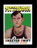 1971-72 TOPPS #169 SKEETER SWIFT NM NICELY CENTERED