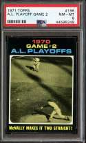 1971 TOPPS #196 GAME #2 AL PLAYOFFS MCNALLY MAKES IT TWO STRAIGHT! PSA 8