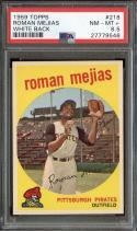1959 TOPPS #218 ROMAN MEJIAS (WB) PSA 8.5 PIRATES NICELY CENTERED