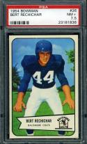 1954 BOWMAN #26 BERT RECHICHAR PSA 7.5 COLTS NICELY CENTERED